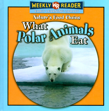 What Polar Animals Eat by Joanne Mattern